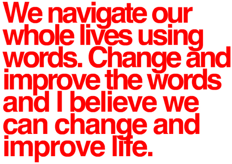 Change the words we use and change our lives.