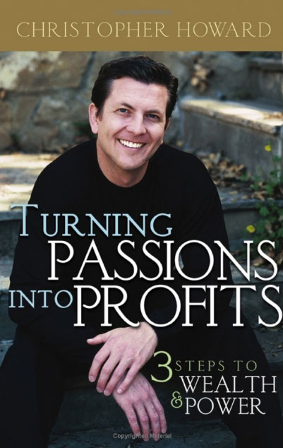 Christopher Howard: Turning Passions Into Profits